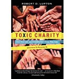 Lupton, Robert D Toxic Charity: How Churches and