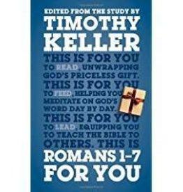 Keller, Timothy Romans 1-7 For You