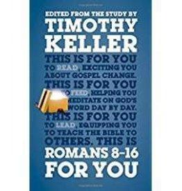 Keller, Timothy Romans 8-16 For You