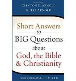 Arnold, Clinton E Short Answers to Big Questions