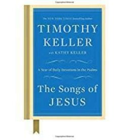 Keller, Timothy Songs of Jesus, The: A Year of Daily Devotionals in the Psalms