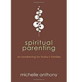Anthony, Michelle Spiritual Parenting