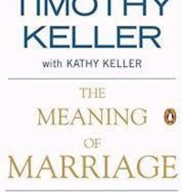 Keller, Timothy Meaning of Marriage (paper)