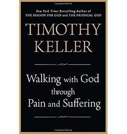 Keller, Timothy Walking with God Through Pain and Suffering