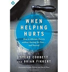 Corbett, Steve When Helping Hurts (rev)