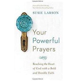 Larson, Susie Your Powerful Prayers