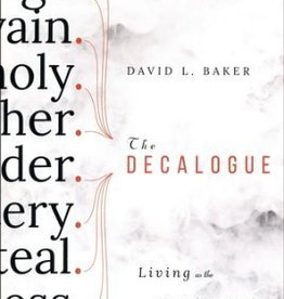 Baker, David L Decalogue, The: Living as the People of God