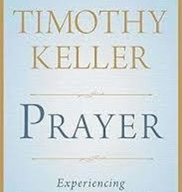 Keller, Timothy Prayer: Experiencing Awe and Intimacy with God, hardcover