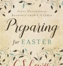 Lewis, C.S. Preparing for Easter: Fifty Devotional Readings from C. S. Lewis