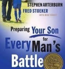 Arterburn, Stephen Preparing Your Son for Every Man's Battle