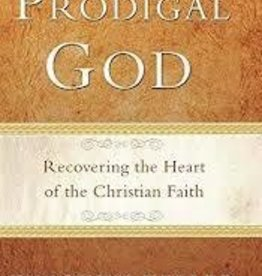 Keller, Timothy Prodigal God: Recovering th