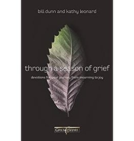 Dunn, Bill & Kathy Leonard Through a Season of Grief