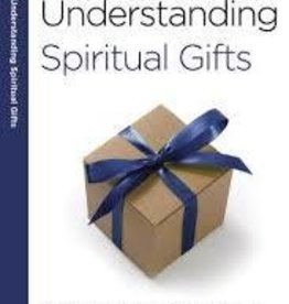 Arthur, Kay Understanding Spiritual Gifts