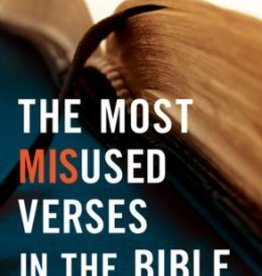 Bargerhuff, Eric J Most Misused Verses in the Bible, The: Surprising Ways God's Word Is Misunderstood