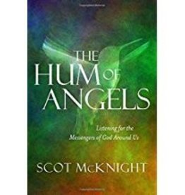 McKnight, Scot Hum of Angels: Listening for the Messengers of God Around Us