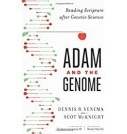 McKnight, Scot Adam and the Genome: Reading Scripture after Genetic Science