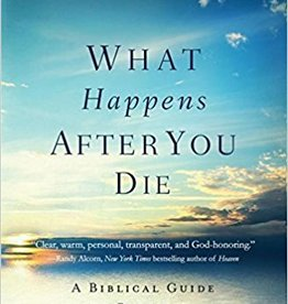 Frazee, Randy What Happens After You Die: A Biblical Guide to Paradise, Hell, and Life After Death