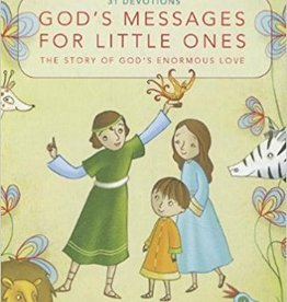 Lucado, Max God's Messages for Little Ones: The Story of God's Enormous Love