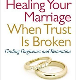 Beall, Cindy Healing Your Marriage When Trust Is Broken: Finding Forgiveness and Restoration