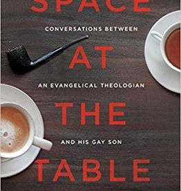 Harper, Brad Space At The Table: Conversations Between An Evangelical Theologian And His Gay Son