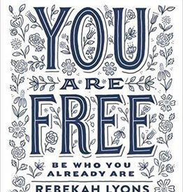 Lyons, Rebekah You Are Free Study Guide: Be Who You Already Are