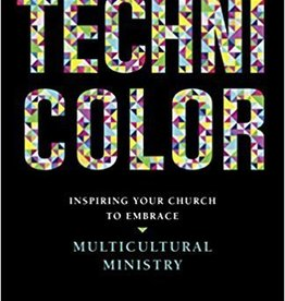 Hearn, Mark Technicolor: Inspiring Your Church to Embrace Multicultural Ministry