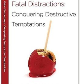 Arthur, Kay Fatal Distractions: Conquering Destructive Temptations: A 6-Week, No-Homework Bible Study (40-Minute Bible Studies)