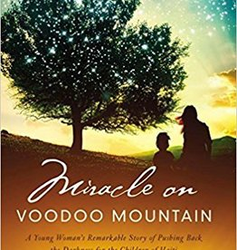 Boudreaux, Megan Miracle on Voodoo Mountain: A Young Woman's Remarkable Story of Pushing Back the Darkness for the Children of Haiti