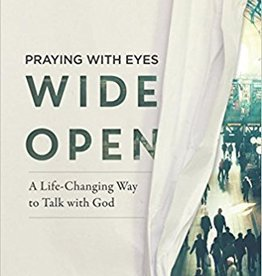 Harney, Kevin G Praying with Eyes Wide Open: A Life-Changing Way to Talk with God