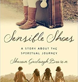 Brown, Sharon Garlough Sensible Shoes: A Story about the Spiritual Journey