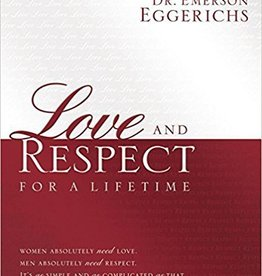 Eggerichs, Emerson Love and Respect for a Lifetime: Gift Book: Women Absolutely Need Love. Men Absolutely Need Respect.