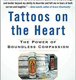 Boyle, Gregory Tattoos on the Heart: The Power of Boundless Compassion