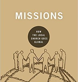 Johnson, Andy Missions: How the Local Church Goes Global (9marks: Building Healthy Churches)