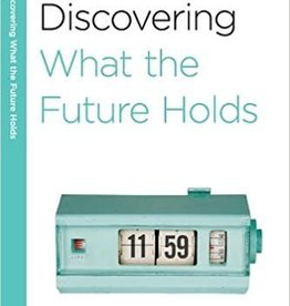 Arthur, Kay Discovering What the Future Holds: A 6-Week, No-Homework Bible Study