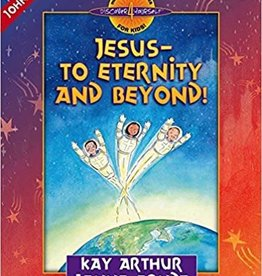 Arthur, Kay Jesus--to Eternity and Beyond!: John 17-21