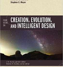 Ham, Ken Four Views on Creation, Evolution, and Intelligent Design (Counterpoints: Bible and Theology)