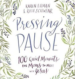 Ehman, Karen Pressing Pause: 100 Quiet Moments for Moms to Meet with Jesus