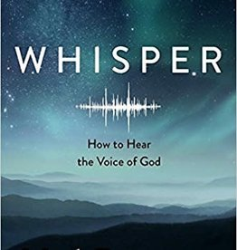 Batterson, Mark Whisper: How to Hear the Voice of God