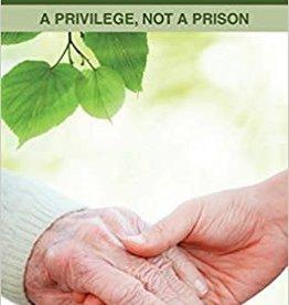 Hunt, June Caregiving: a Privilege, Not a Prison