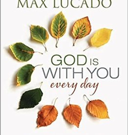 Lucado, Max God Is With You Every Day