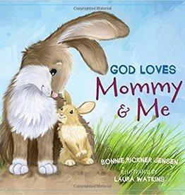 Jensen, Bonnie Rickner God Loves Mommy and Me