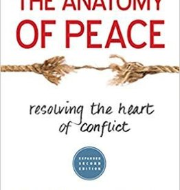 Arbinger Institute Anatomy of Peace,The: Resolving the Heart of Conflict