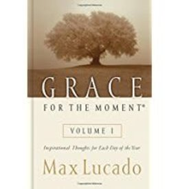 Lucado, Max Grace for the Moment: Inspirational Thoughts for Each Day of the Year