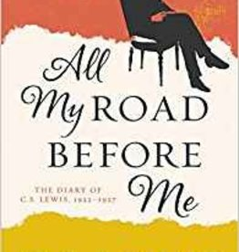 Lewis, C. S. All My Road Before Me: The Diary of C. S. Lewis, 1922-1927