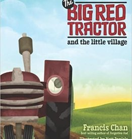 Chan, Francis Big Red Tractor and the Little Village