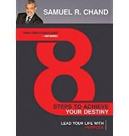 Chand, Samuel R. 8 Steps to Achieve Your Destiny Lead Your Life with Purpose