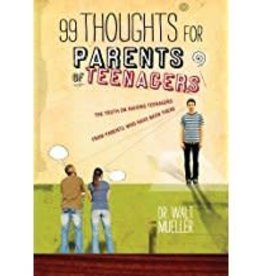 Mueller, Walt 99 Thoughts for Parents of Teen