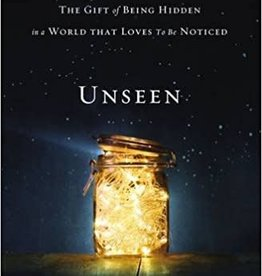 Hagerty, Sara Unseen: The Gift of Being Hidden in a World That Loves to Be Noticed