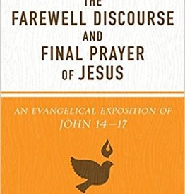 Carson, D A Farewell Discourse and Final Prayer of Jesus, The
