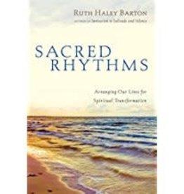 Barton,Ruth Haley Sacred Rhythms:  Arranging Our Lives for Spiritual Transformation